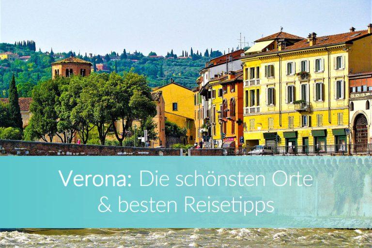 Verona Sehenswürdigkeiten: sehenswerte Highlights aus der Heimat von Romeo und Julia