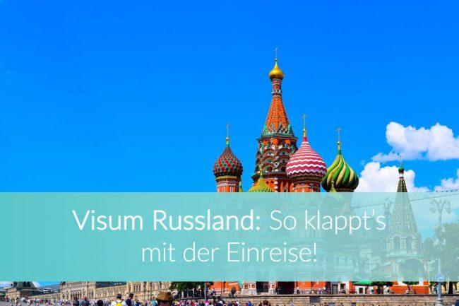 Visum Russland beantragen, Einreise