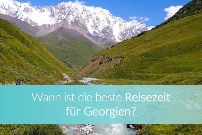 Georgien Reisezeit, Wetter, Klima