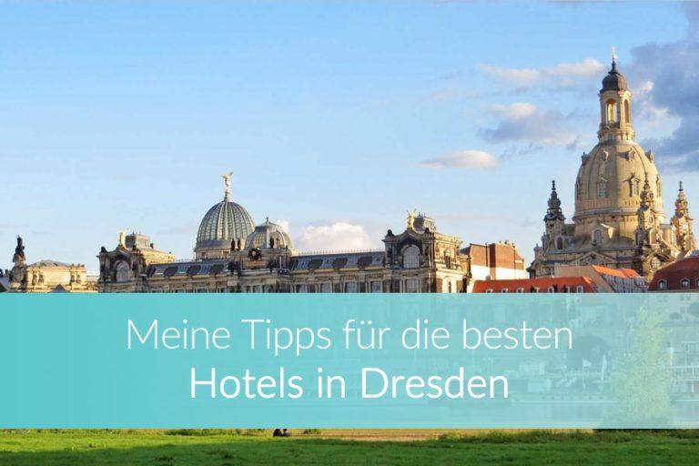 Hotels in Dresden: Die schönsten Unterkünfte für Deinen Trip in die Landeshauptstadt