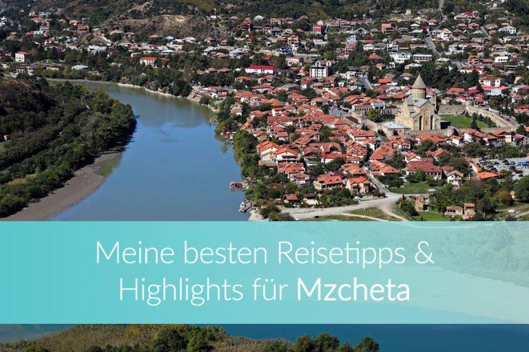 Mzcheta: Sehenswürdigkeiten & Reisetipps für die alte Hauptstadt Georgiens