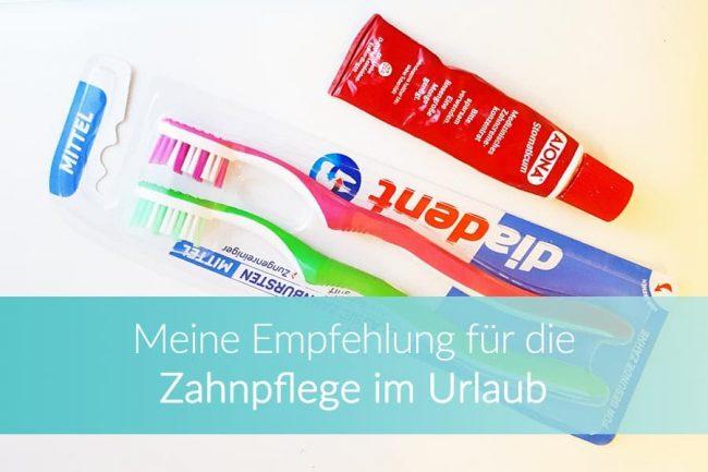 Reise-Zahnpasta, Empfehlung Zahncreme