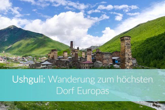 Ushguli, Wanderung höchstes Dorf Europas