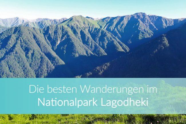 lagodheki-nationalpark-georgien-highlights