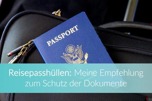 Ein Reisepass gehört in eine Reisepasshülle