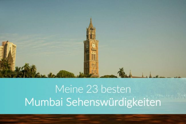 Mumbai Sehenswürdigkeiten: 23 Highlights