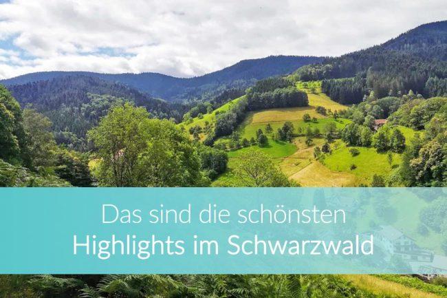 Schwarzwald Sehenswürdigkeiten: Highlights und Ausflüge