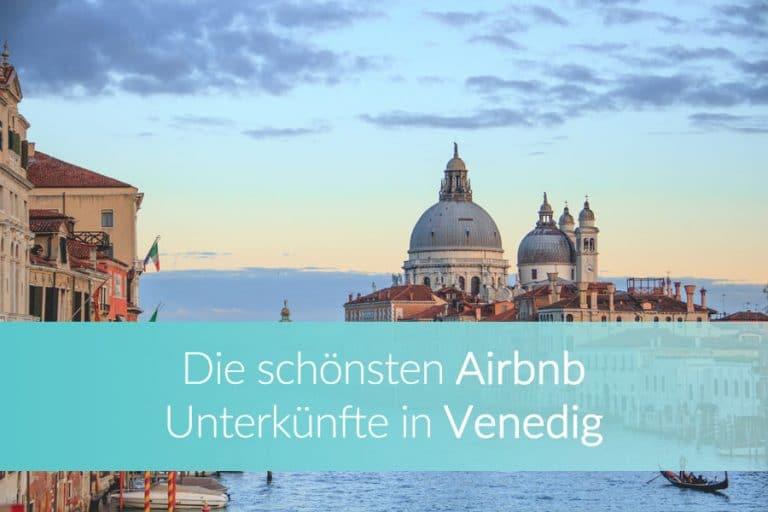 Airbnb Venedig: Charmante und außergewöhnliche Unterkünfte in der Lagunenstadt