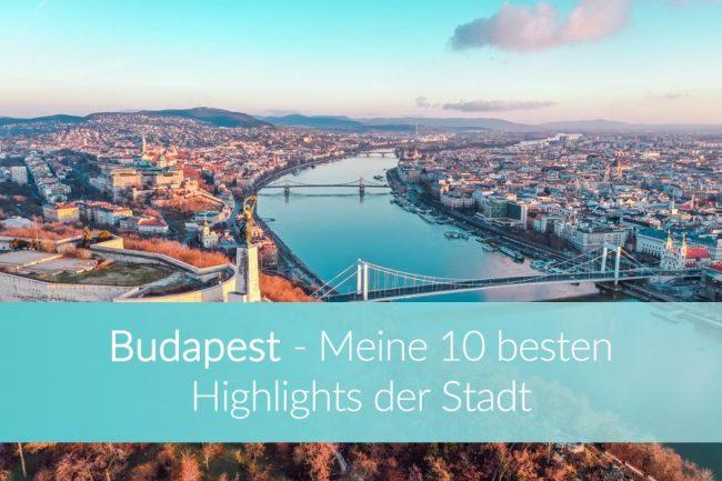 Budapest Sehenswuerdigkeiten: Top 10 Highlights der Stadt