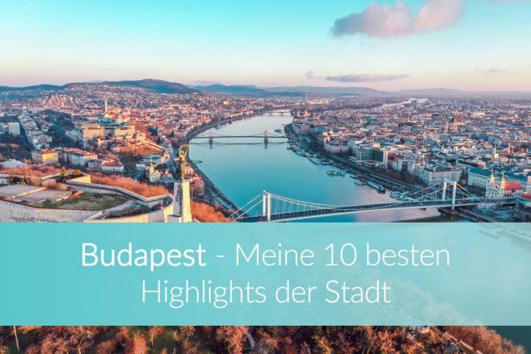 Budapest Sehenswürdigkeiten – Top 10 Highlights in Ungarns Hauptstadt
