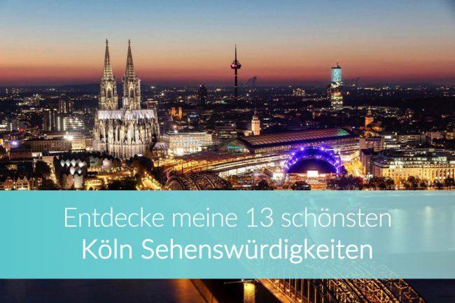 Köln Sehenswürdigkeiten: Die besten Attraktionen der Stadt
