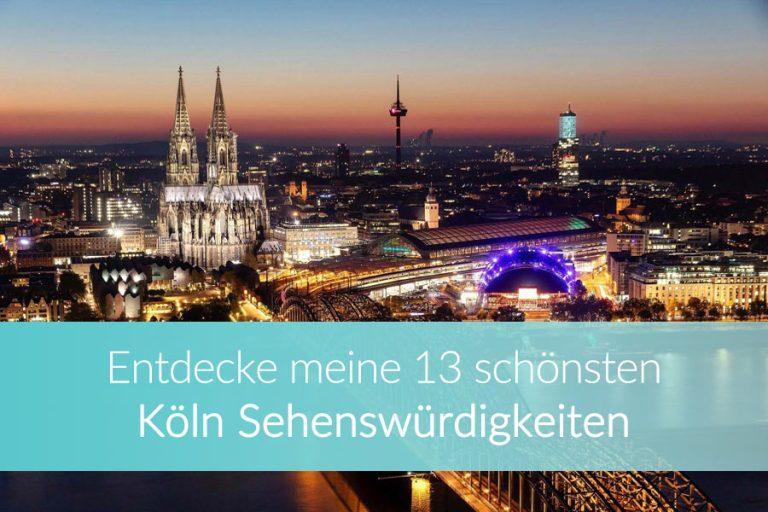 Köln Sehenswürdigkeiten: Die 13 wichtigsten Attraktionen und besten Geheimtipps