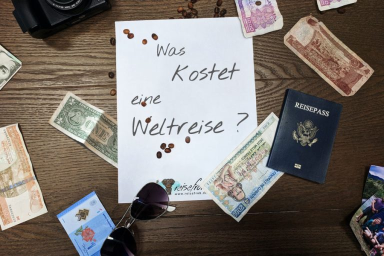 Weltreise Kosten: Erfahre wie teuer eine Weltreise wirklich ist – inkl. Kostenbeispielen!